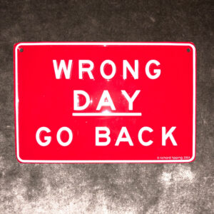 wrong day go back